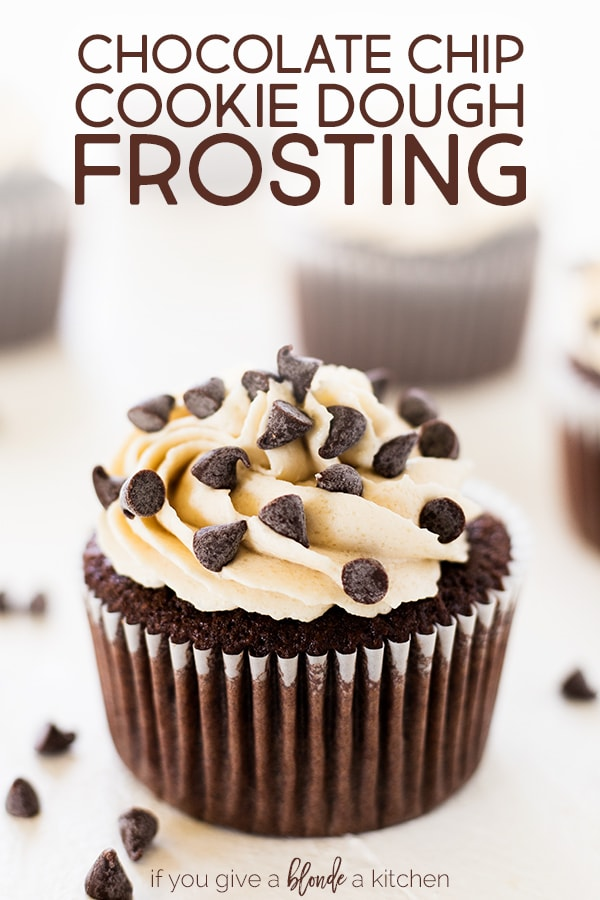 This chocolate chip cookie dough frosting tastes just like the real thing! It's light and fluffy, but oh so decadent—perfect for the chocolate cupcakes. | www.ifyougiveablondeakitchen.com