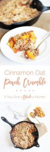 Cinnamon Oat Peach Crumble uses peaches lightly coated in sugar and lemon zest then topped with a cinnamon brown sugar oat crumble. | www.ifyougiveablondeakitchen.com