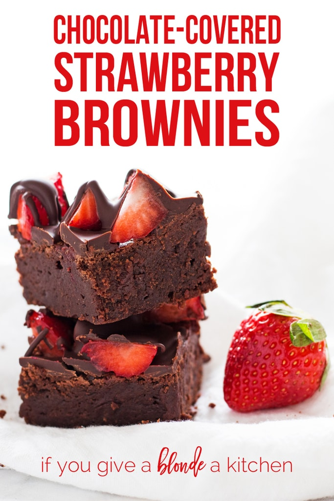 Chocolate-Covered Strawberry Brownies - If You Give a Blonde a Kitchen